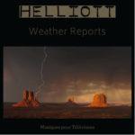 Helliott Weather Reports musiques télévision